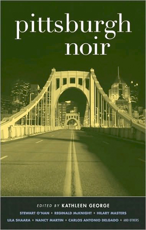 Pittsburgh Noir was edited by local mystery writer Kathleen George and published in May 2011. (credit: Courtesy of Akashic Noir)