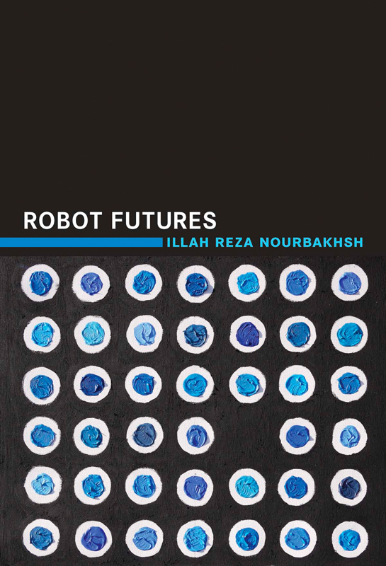 Professor of robotics Illah Nourbakhsh's book Robot Futures has recently been published by MIT Press. (credit: Courtesy of MIT Press)