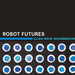 Professor of robotics Illah Nourbakhsh's book Robot Futures has recently been published by MIT Press.